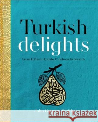 Turkish Delights John Gregory-Smith 9780857832986
