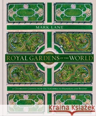 Royal Gardens of the World Mark Lane 9780857838018