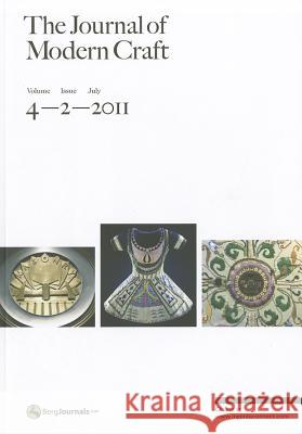 The Journal of Modern Craft, Volume 4 Issue 2 Glenn Adamson 9780857850119