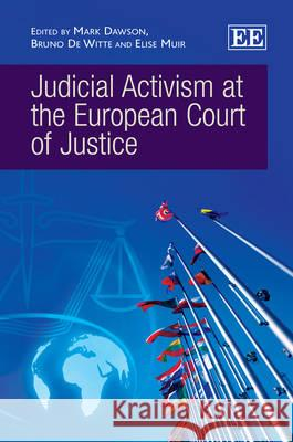 Judicial Activism at the European Court of Justice Bruno de Witte Elise Muir Mark Dawson 9780857939395