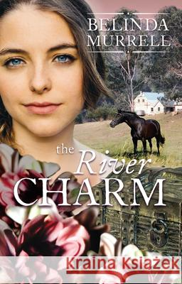 The River Charm Belinda Murrell 9780857986979