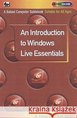 INTRODUCTION TO WINDOWS LIVE ESSENTIALS Noel Kantaris P. R. M. Oliver 9780859347105