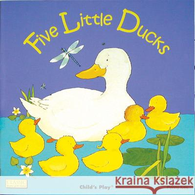 Five Little Ducks Child's Play International Ltd 9780859531245