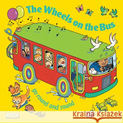 The Wheels on the Bus Go Round and Round Pat Adams 9780859537971