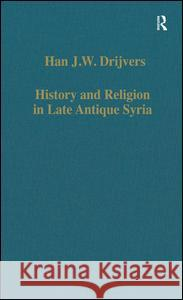 History and Religion in Late Antique Syria  9780860784517