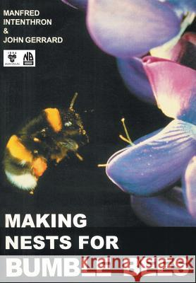 Making Nests for Bumble Bees Manfred Intenthron John Gerrard 9780860982869