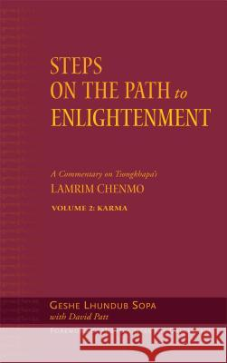 Steps on the Path to Enlightenment: A Commentary on Tsongkhapa's Lamrim Chenmo, Volume 2: Karma Geshe Lhundu David Patt 9780861714810