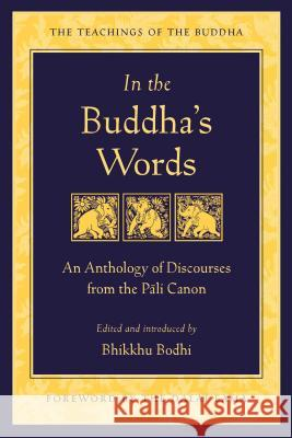 In the Buddha's Words : An Anthology of Discourses from the Pali Canon Bhikkhu, PhD Bodhi 9780861714919