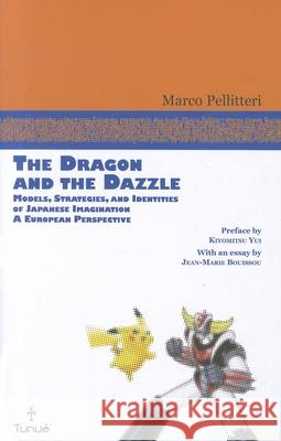 The Dragon and the Dazzle: Models, Strategies, and Identities of Japanese Imagination: A European Perspective  9780861967001