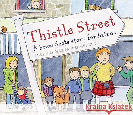 Thistle Street: A Braw Scots Story for Bairns Mike Nicholson 9780863159107