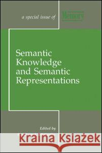 Sematic Knowledge and Semantic Representations: A Special Issue of Memory Rosaleen A. McCarthy 9780863779367 Lawrence Erlbaum Associates