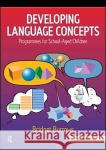 Developing Language Concepts : Programmes for School-Aged Children Bridget Burrows 9780863882814