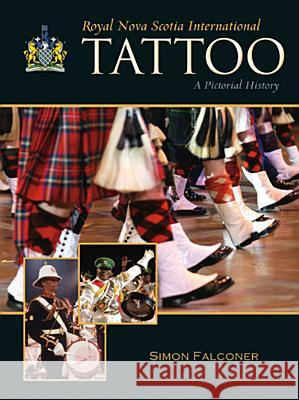 Royal Nova Scotia International Tattoo Simon Falconer 9780864926203