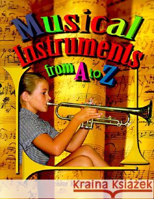 Musical Instruments from A to Z Bobbie Kalman 9780865054080