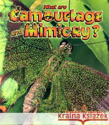 What Are Camouflage & Mimicry? Bobbie Kalman John Crossingham 9780865059627