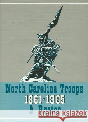 North Carolina Troops, 1861-1865: A Roster, Volume 20: Generals, Staff Officers, and Militia Matthew Brown Michael Coffey 9780865264861 University of North Carolina Press