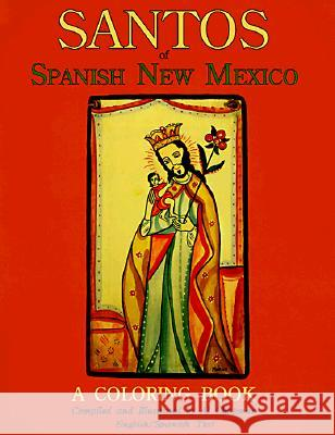 Santos of Spanish New Mexico, a Coloring Book Al Chapman Al Chapman 9780865342385