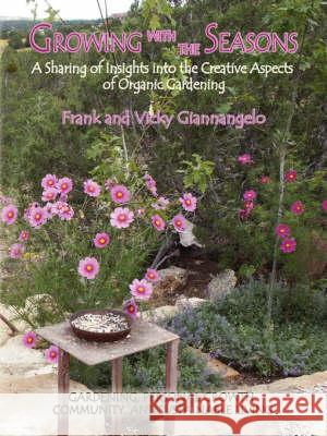 Growing with the Seasons Frank Giannangelo Vicky Giannangelo 9780865346260