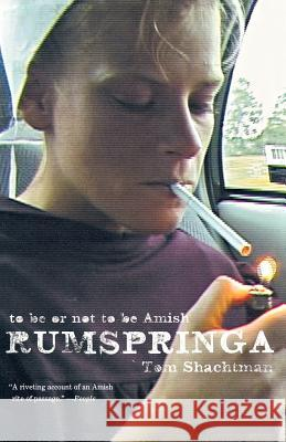 Rumspringa Tom Shachtman 9780865477421