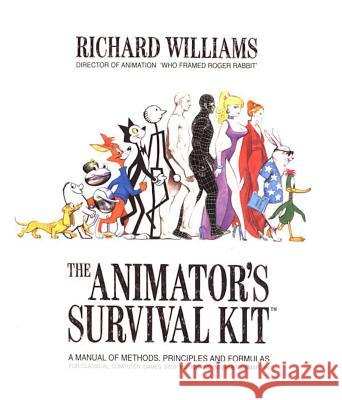 The Animator's Survival Kit: A Manual of Methods, Principles and Formulas for Classical, Computer, Games, Stop Motion and Internet Animators Richard Williams 9780865478978