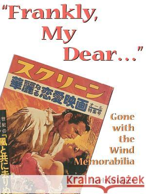 Frankly, My Dear... : Gone with the Wind Memorabilia Herb Bridges 9780865544871