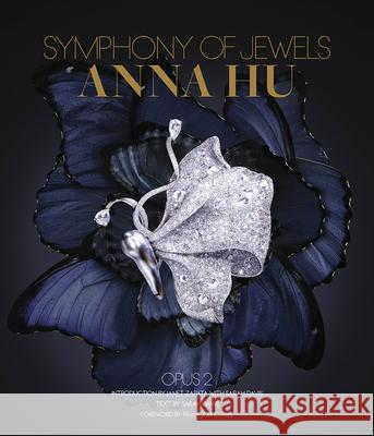 Anna Hu: Symphony of Jewels: Opus 2 Janet Zapata Francois Curiel 9780865653412