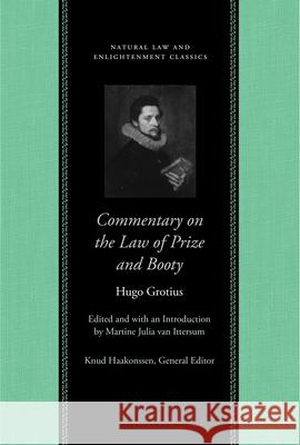 Commentary on the Law of Prize and Booty, with Associated Documents Hugo Grotius 9780865974746