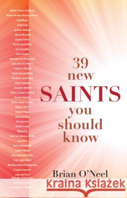 39 New Saints You Should Know Brian O'Neel 9780867169287