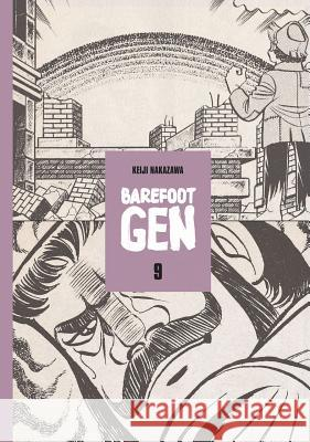 Barefoot Gen Volume 9: Breaking Down Borders Keji Nakazawa Gen Project 9780867196009