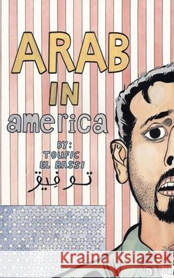 Arab In America : A True Story of Growing Up in America Toufic E 9780867196733