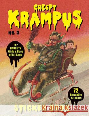 Creepy Krampus Sticker Book No.2: 72 Reusable Stickers for Naughty Girls & Boys of All Ages Monte Beauchamp 9780867198195