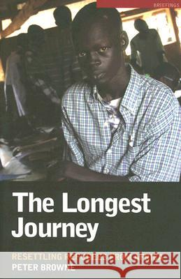 The Longest Journey: Resettling Refugees from Africa Peter Browne 9780868408262
