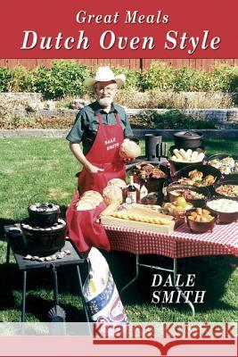 Great Meals Dutch Oven Style Dale Smith 9780870044403