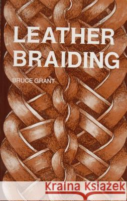 Leather Braiding Bruce Grant 9780870330391