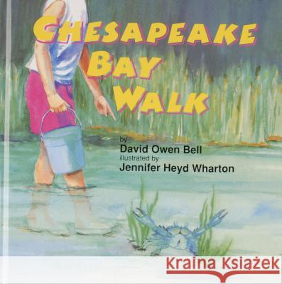 Chesapeake Bay Walk David Owen Bell Jennifer Heyd Wharton 9780870335075