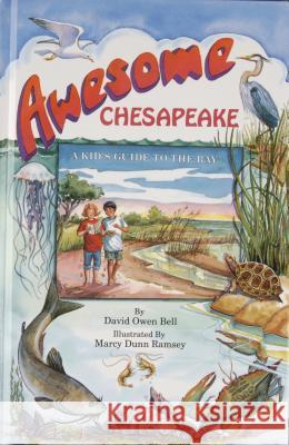 Awesome Chesapeake: A Kid's Guide to the Bay David Owen Bell Marcy Dunn Ramsey 9780870336058
