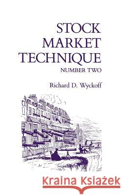 Stock Market Technique Number Two Richard D. Wyckoff 9780870340932