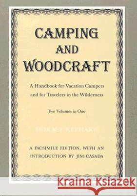 Camping and Woodcraft: Handbook Vacation Campers Travelers Wilderness Horace Kephart James A. Casada 9780870495564