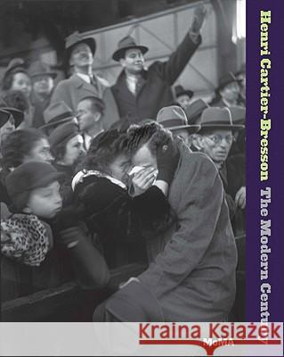 Henri Cartier-Bresson: The Modern Century Henri Cartier-Bresson 9780870707780