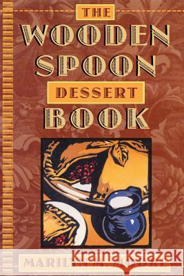 Wooden Spoon Dessert Book Marilyn M. Moore 9780871136077