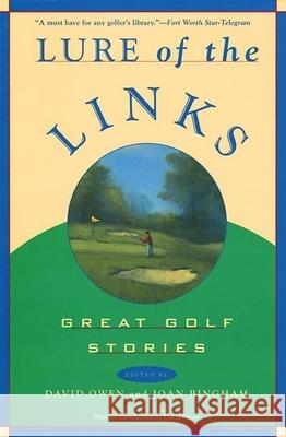 Lure of the Links: Great Golf Stories David Owen David Cwen Joan Bingham 9780871137494
