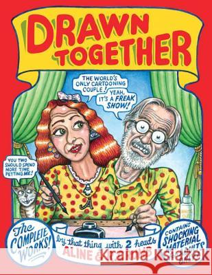 Drawn Together: The Collected Works of R. and A. Crumb R. Crumb A. Crumb 9780871404299