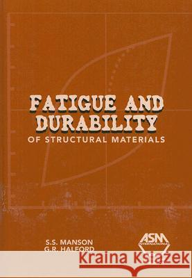 Fatigue and Durability of Structural Materials S. S. Manson 9780871708250