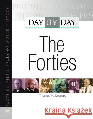 Day by Day: The Forties Thomas M Leonard                         Thomas M. Leonard 9780871963758