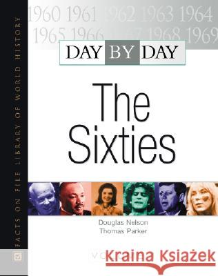 Day by Day: The Sixties Thomas Parker Thomas Parker and Douglas Nelson         Douglas Nelson 9780871966483