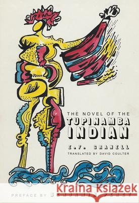 The Novel of the Tupinamba Indian E. F. Granell David Coulter 9780872867468