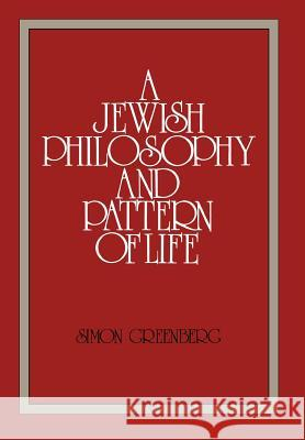 A Jewish Philosophy and Pattern of Life Simon Greenberg 9780873340120