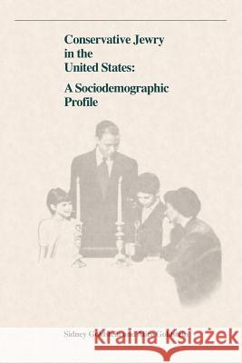Conservative Jewry in the United States: A Socialdemographic Profile Sidney Goldstein Alice Goldstein 9780873341042