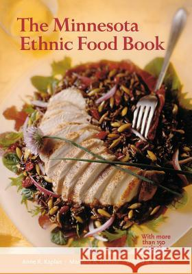 Minnesota Ethnic Food Book Anne R. Kaplan Marjorie A. Hoover Willard B. Moore 9780873511988