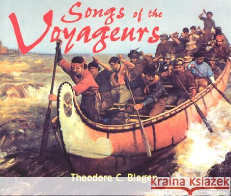 Songs of the Voyageurs [With 43-Page Companion] - audiobook Theodore Christian Blegen 9780873513616